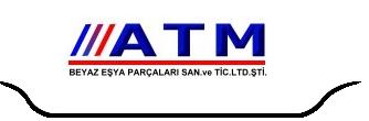 ATM BEYAZ EŞYA PARÇALARI SAN. VE TİC LTD. ŞTİ.